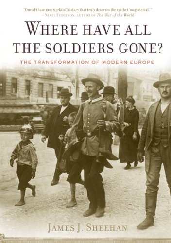 Where Have All the Soldiers Gone? The Transformation of Modern Europe  2007 edition cover