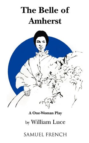 Belle of Amherst : A One-Woman Play Based on the Writings of Emily Dickinson  1991 edition cover