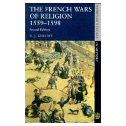 French Wars of Religion, 1559-1598  2nd 1996 (Revised) 9780582285330 Front Cover