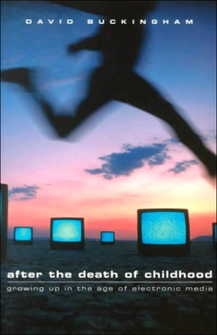 After the Death of Childhood Growing up in the Age of Electronic Media  2000 edition cover