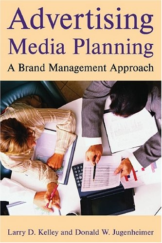 Advertising Media Planning A Brand Management Approach 2nd 2008 (Revised) edition cover