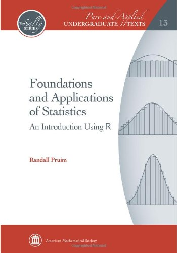 Foundations and Applications of Statistics An Introduction Using R  2011 edition cover