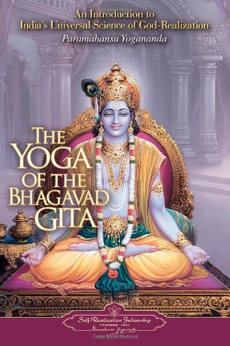 Yoga of the Bhagavad Gita An Introduction to India's Universal Science of God-Realization  2007 9780876120330 Front Cover