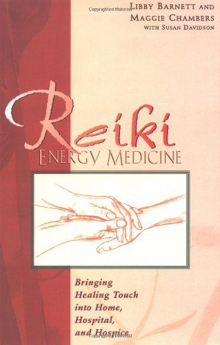 Reiki Energy Medicine Bringing Healing Touch into Home, Hospital, and Hospice N/A 9780892816330 Front Cover