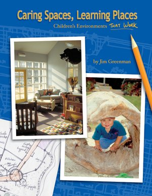 Caring Spaces, Learning Places Children's Environments That Work 2nd 2005 edition cover