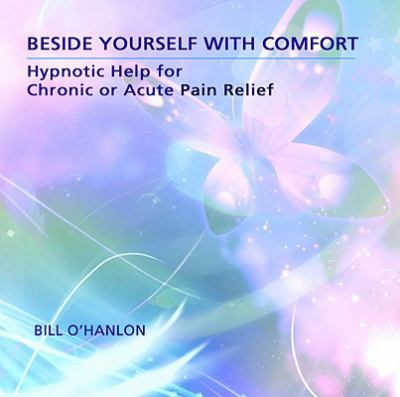Beside Yourself With Comfort: Hypnotic Help for Chronic or Acute Pain Relief  2009 edition cover