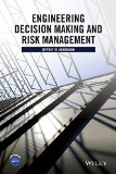 Engineering Decision Making and Risk Management   2015 9781118919330 Front Cover