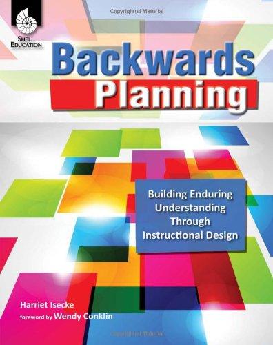 Backwards Planning Building Enduring Understanding Through Instructional Design  2011 (Revised) edition cover