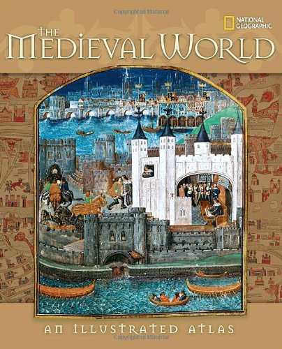 Medieval World An Illustrated Atlas  2010 edition cover