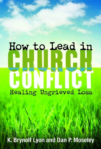 How to Lead in Church Conflict Healing Ungrieved Loss  2012 edition cover