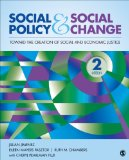 Social Policy and Social Change Toward the Creation of Social and Economic Justice 2nd 2015 9781452268330 Front Cover
