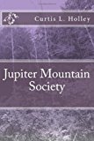 Jupiter Mountain Society  N/A 9781490932330 Front Cover