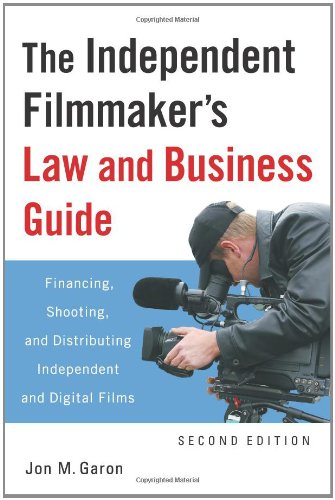 Independent Filmmaker's Law and Business Guide Financing, Shooting, and Distributing Independent and Digital Films 2nd 2009 edition cover