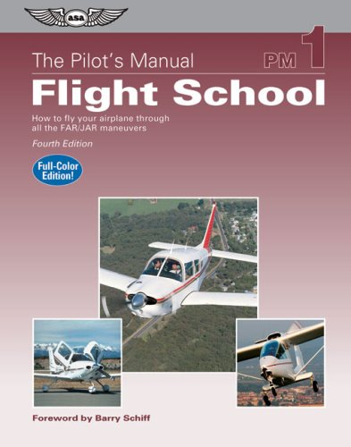 Pilot's Manual: Flight School How to Fly Your Airplane Through All the FAR/JAR Maneuvers 4th edition cover