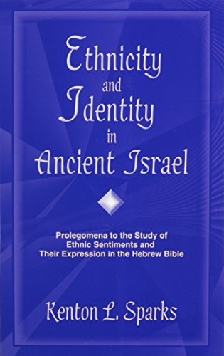 Ethnicity and Identity in Ancient Israel : Prolegomena to the Study of Ethnic Sentiments and Their Expression in the Hebrew Bible 1st 1998 edition cover