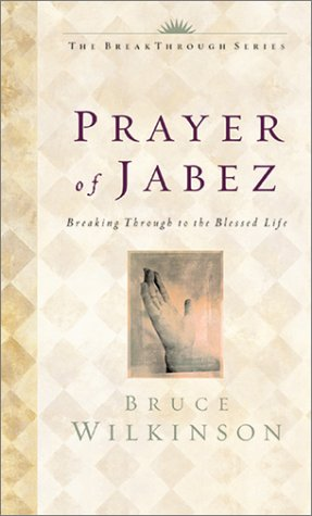 Prayer of Jabez Breaking Through to the Blessed Life  2000 edition cover