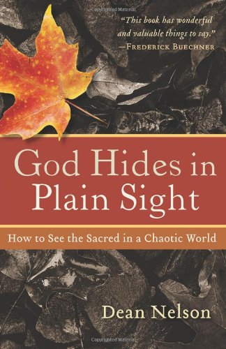 God Hides in Plain Sight How to See the Sacred in a Chaotic World  2009 edition cover