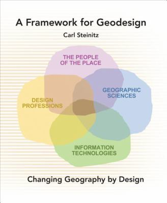Framework for Geodesign Changing Geography by Design  2012 edition cover