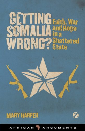 Getting Somalia Wrong? Faith, War and Hope in a Shattered State  2012 edition cover
