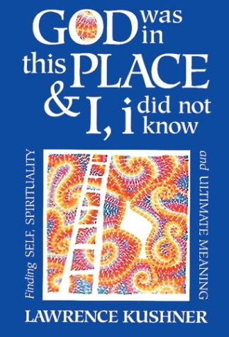 God Was in This Place and I, I Did Not Know Finding Self, Spirituality and Ultimate Meaning  1993 edition cover