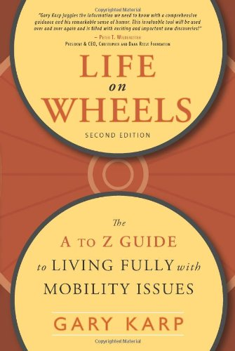 Life on Wheels The A to Z Guide to Living Fully with Mobility Issues 2nd 2009 edition cover