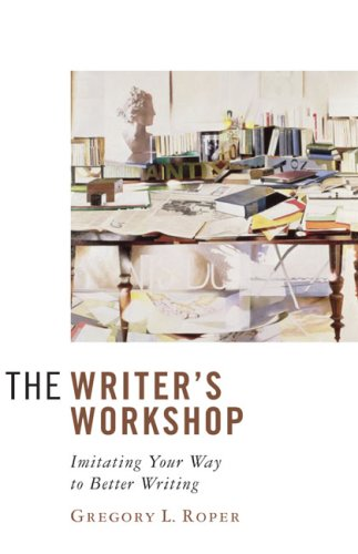 Writer's Workshop Imitating Your Way to Better Writing N/A edition cover