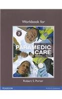 Workbook for Paramedic Care Principles and Practice 4th 2013 (Revised) edition cover