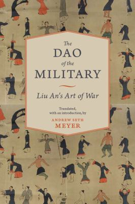 Dao of the Military Liu An's Art of War  2012 9780231153331 Front Cover