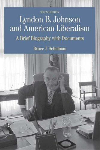 Lyndon B. Johnson and American Liberalism A Brief Biography with Documents 2nd 2007 edition cover