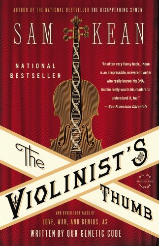 The Violinist's Thumb: And Other Lost Tales of Love, War, and Genius, As Written by Our Genetic Code  2013 edition cover