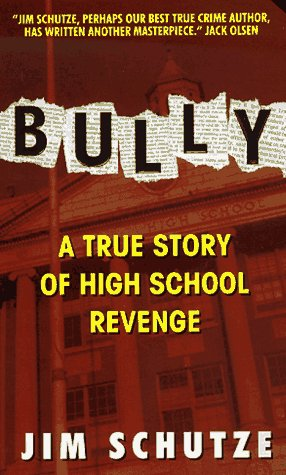 Bully A True Story of High School Revenge  1997 edition cover