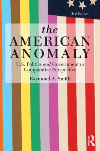 American Anomaly U. S. Politics and Government in Comparative Perspective 3rd 2014 (Revised) edition cover