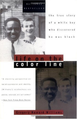 Life on the Color Line The True Story of a White Boy Who Discovered He Was Black  1996 edition cover