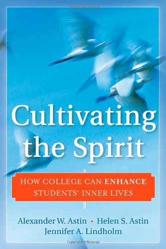 Cultivating the Spirit How College Can Enhance Students' Inner Lives  2011 edition cover