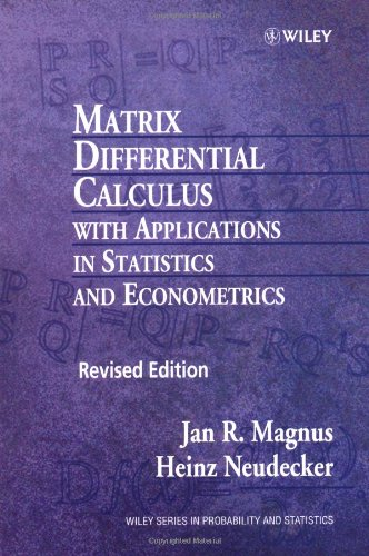 Matrix Differential Calculus with Applications in Statistics and Econometrics  2nd 1999 (Revised) 9780471986331 Front Cover