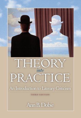 Theory into Practice An Introduction to Literary Criticism 3rd 2012 edition cover