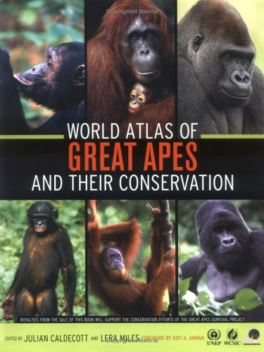 World Atlas of Great Apes and Their Conservation   2005 9780520246331 Front Cover