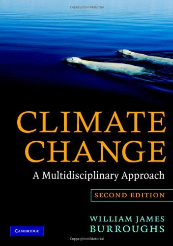 Climate Change A Multidisciplinary Approach 2nd 2007 (Revised) edition cover