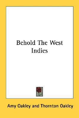 Behold the West Indies  N/A 9780548392331 Front Cover