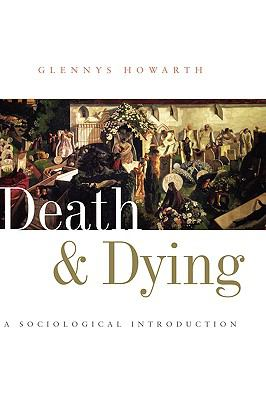 Death and Dying A Sociological Introduction  2007 9780745625331 Front Cover