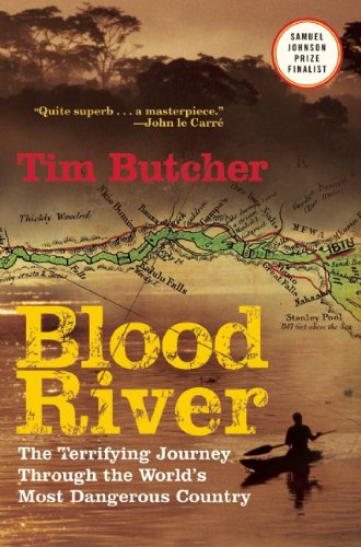 Blood River The Terrifying Journey Through the World's Most Dangerous Country  2009 edition cover