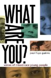 What Are You? Voices of Mixed-Race Young People N/A edition cover