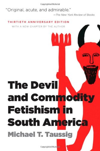 Devil and Commodity Fetishism in South America  2nd 2010 (Anniversary) edition cover