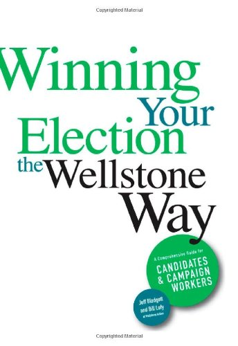 Winning Your Election the Wellstone Way A Comprehensive Guide for Candidates and Campaign Workers  2008 edition cover
