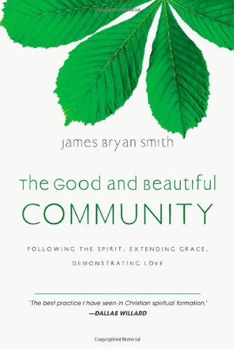 Good and Beautiful Community Following the Spirit, Extending Grace, Demonstrating Love  2010 edition cover