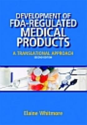 Development of FDA-Regulated Medical Products A Translational Approach 2nd 2012 edition cover