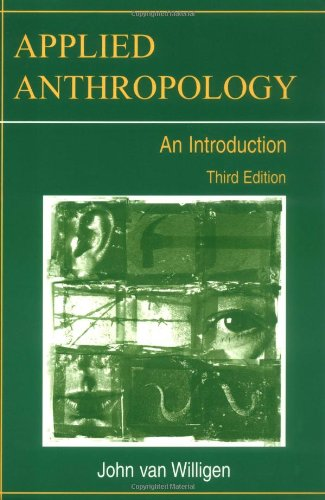 Applied Anthropology An Introduction 3rd 2002 (Revised) edition cover