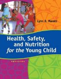 Health, Safety, and Nutrition for the Young Child:   2014 9781285427331 Front Cover