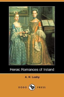 Heroic Romances of Ireland  N/A 9781406536331 Front Cover