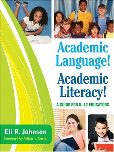Academic Language! Academic Literacy! A Guide for K-12 Educators  2009 edition cover